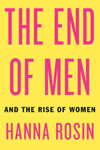 îthe end of menî by hanna rosin essay An essay is presented on men, gender, and employment in the us as of may 2013, focusing on hanna rosin's book the end of men: and the rise of women and the middle class in america the occupy movement in the us is mentioned, along with an analysis of the number of women who are employed as law associates at law firms in the us.